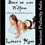 Bend Me Over Wolfman: A Reluctant First Anal Fantasy Erotica | Lanora Ryan