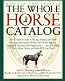 img - for The Whole Horse Catalog: The Complete Guide to Buying, Stabling and Stable Management, Equine Health, Tack, Rider Apparel, Equestrian Activities and ... Else a Horse Owner and Rider Will Ever Need book / textbook / text book