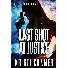 Last Shot at Justice (A Thomas Family Novel Book 1)