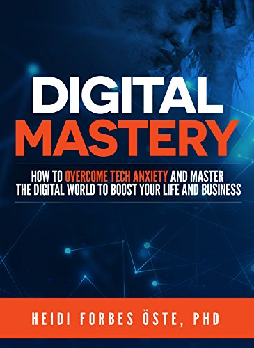 Digital Self Mastery: Conquer your digital habits to boost your relationships and business growth cover