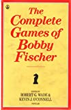 The Complete Games of Bobby Fischer (Batsford Chess Library)