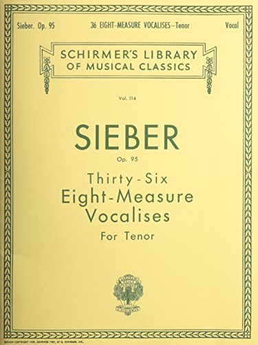 Thirty-six Eight-Measure Vocalises, Op. 95, for Tenor (Sieber Eight Measure 36)