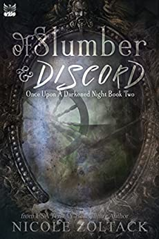 Of Slumber and Discord (Once Upon a Darkened Night Book 2) by [Zoltack, Nicole]