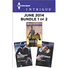 Harlequin Intrigue June 2014 - Bundle 1 of 2: Rescue at Cardwell Ranch\The Renegade Rancher\Shattered