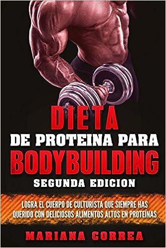 Descargar Dieta De Proteina Para Bodybuilding Segunda Edicion: Logra El Cuerpo De Culturista Que Siempre Has Querido Con Deliciosos Alimentos Altos En Proteinas Epub