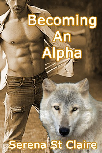 Becoming An Alpha (Gay Werewolves)