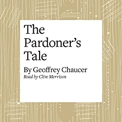 The Canterbury Tales: The Pardoner's Tale (Modern Verse Translation)