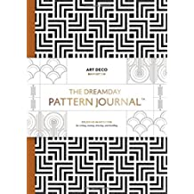 The Dreamday Pattern Journal: Art Deco - Manhattan: Coloring-in notebook for writing, musing, drawing and doodling