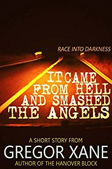 It Came From Hell and Smashed the Angels by [Xane, Gregor]
