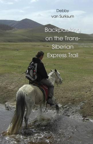 Backpacking on the Trans-Siberian Express Trail
