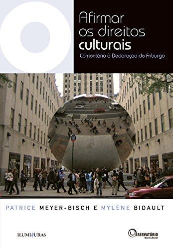Afirmar os Direitos Culturais: Comentário à Declaração de Friburgo (Coleção Os Livros do Observatório)