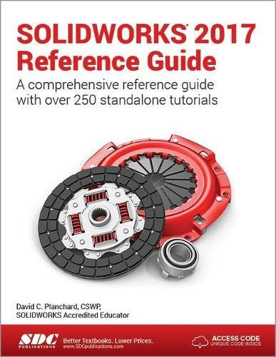SOLIDWORKS 2017 Reference Guide by SDC Publications