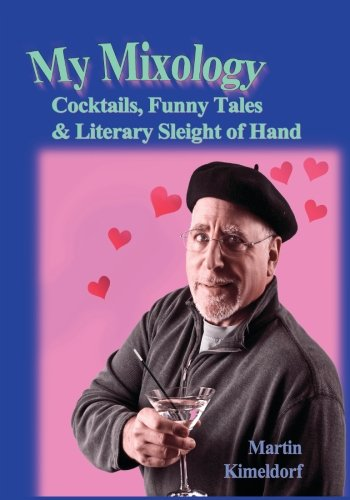 My Mixology: Cocktails, Funny Tales & Literary Sleight of Hand PDF