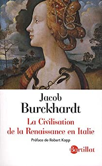 La Civilisation de la Renaissance en Italie par Burckhardt