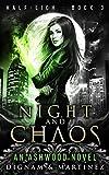 Night and Chaos: An Ashwood Urban Fantasy Novel (Half-Lich)