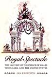 img - for Royal Spectacle: The 1860 Visit of the Prince of Wales to Canada and the United States (Heritage) book / textbook / text book