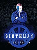Sixth Man: Bluesanity