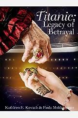 Titanic: Legacy of Betrayal Kindle Edition