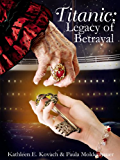 Titanic: Legacy of Betrayal