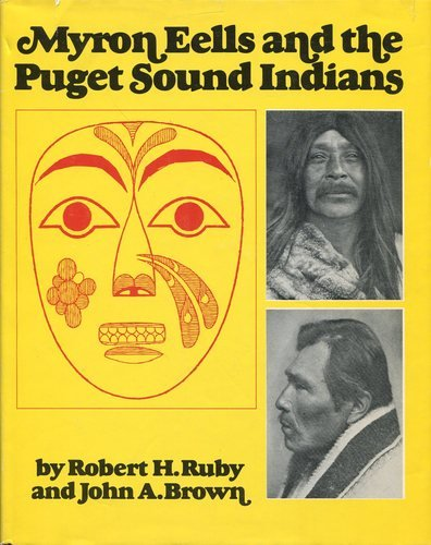 Myron Eells and the Puget Sound Indians, Ruby, Robert H