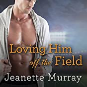 Loving Him off the Field: Santa Fe Bobcats Series #2 | Jeanette Murray