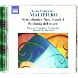 Gian Francesclo Malipiero: Symphonies Nos. 3 & 4; Sinfonia del mare