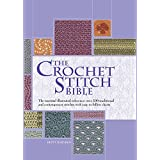 The Crochet Stitch Bible: The Essential Illustrated Reference Over 200 Traditional and Contemporary Stitches (Artist/Craft Bi
