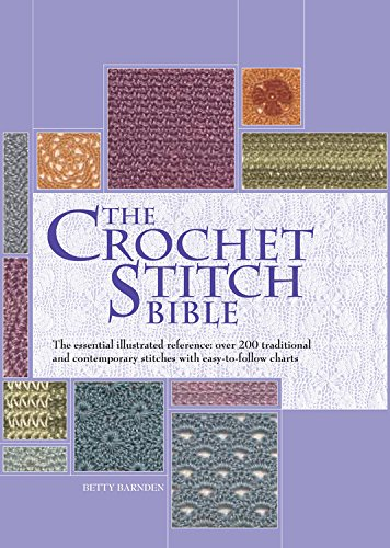 The Crochet Stitch Bible: The Essential Illustrated Reference Over 200 Traditional and Contemporary Stitches Artist/Craft Bible Series