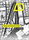 Mass Customised Cities (Architectural Design)