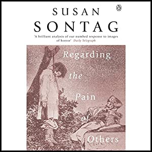 Regarding the Pain of Others  Audiobook