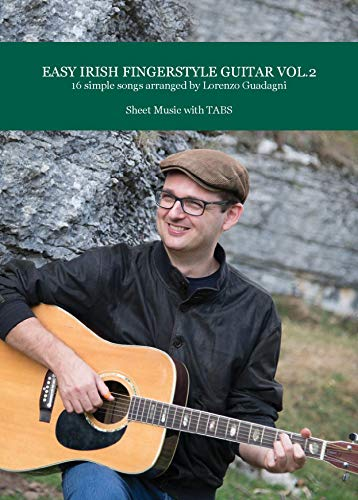 (Easy Irish Fingerstyle Vol.2 - 16 simple themes arranged by Lorenzo Guadagni: Sheet Music with TABS - Audio sold separately)