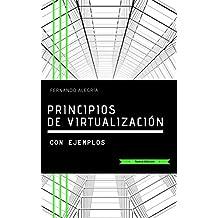 Principios de Virtualización: Tercera Edición - Con ejemplos