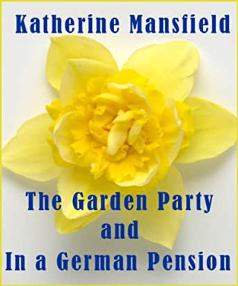 The garden party in a german pension kindle edition by katherine mansfield shayne for The garden party katherine mansfield
