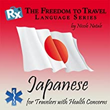 RX: Freedom to Travel Language Series: Japanese Speech by Nicole Natale Narrated by Kathryn Hill, Sae Oshima
