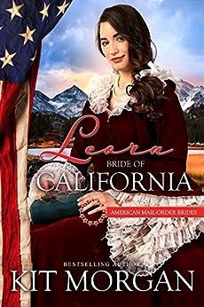 Leora: Bride of California (American Mail-Order Bride Series Book 31) by [Morgan, Kit, Mail-Order Brides, American]