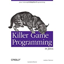 Killer Game Programming in Java: Java Gaming & Graphics Programming