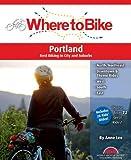 Where to Bike Portland, Anne Lee, 0987168665