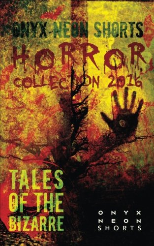 Onyx Neon Shorts: Horror Collection 2016 (Volume 2)