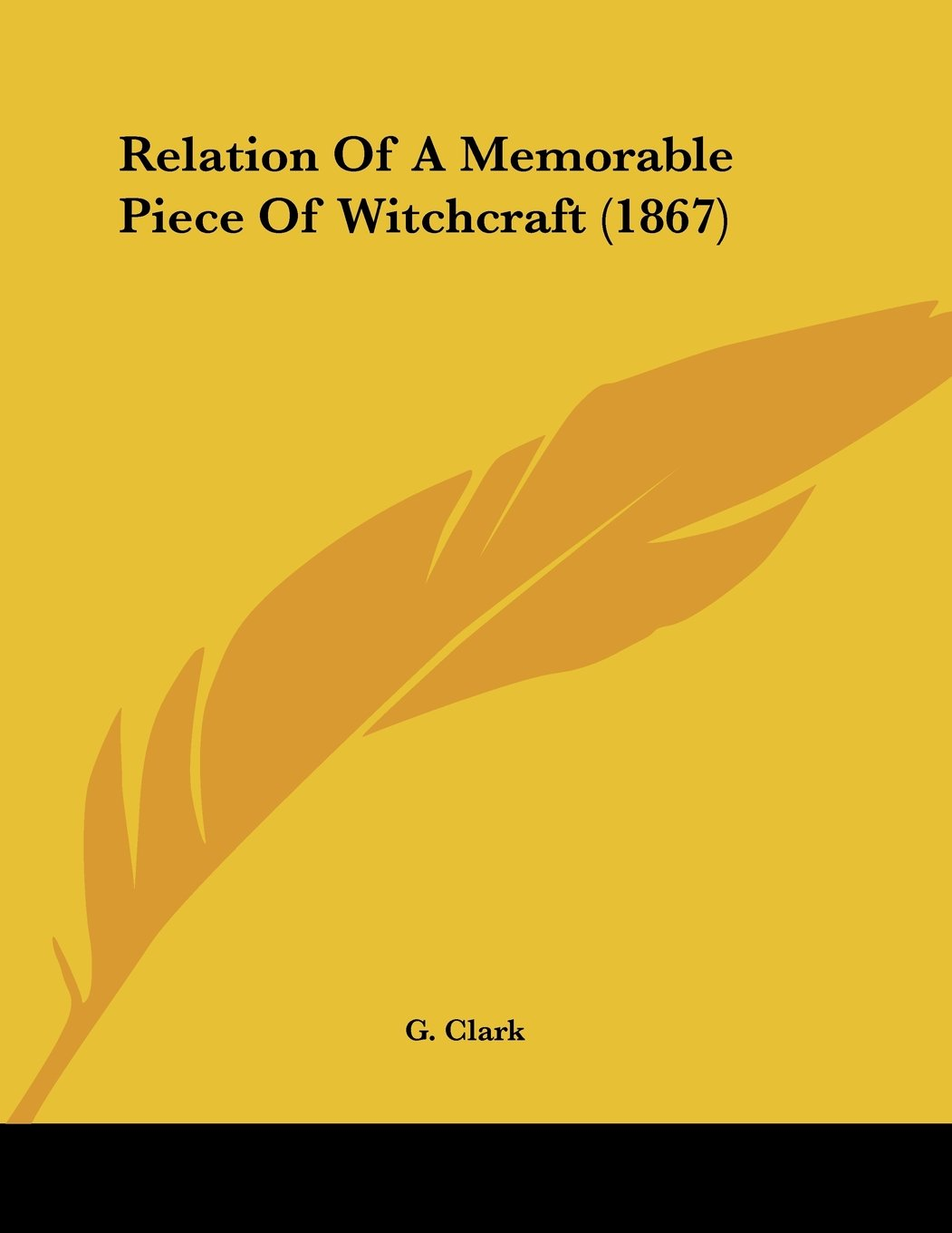 Relation of a Memorable Piece of Witchcraft