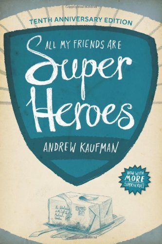 All My Friends Are Superheroes Paperback – May 7, 2013 Andrew Kaufman Coach House Books 1552452700 Literary