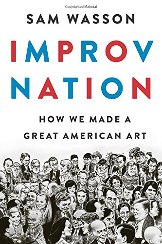 Improv Nation: How We Made a Great American Art cover
