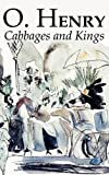 Cabbages and Kings, O. Henry and William Sydney Porter, 146389760X