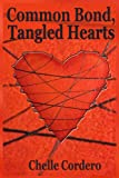Common Bond, Tangled Hearts