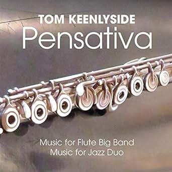 Pensativa: Music for Flute Big Band and Jazz Duo de Tom ...
