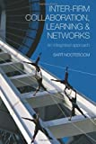 Inter-Firm Collaboration, Learning and Networks : An Integrated Approach, Nooteboom, Bart, 0415329531