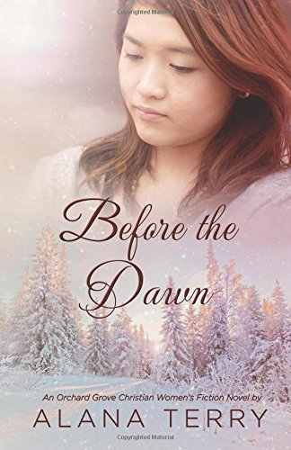 Before The Dawn  An Orchard Grove Christian Women S Fiction Novel   Volume 2