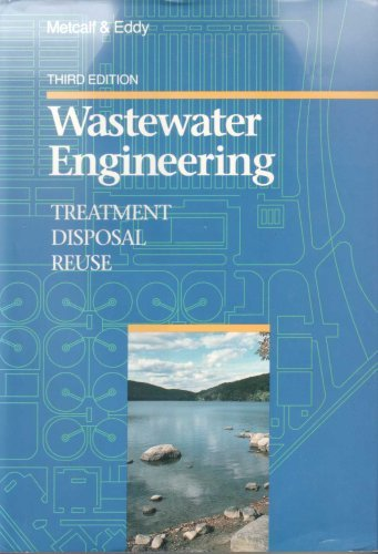 Wastewater Engineering: Treatment Disposal Reuse