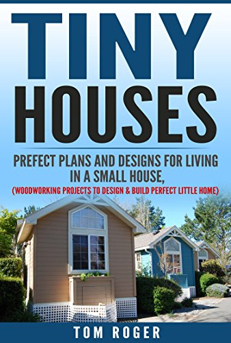 Amazon.com: Tiny Houses: Prefect Plans and Designs for living in a ...