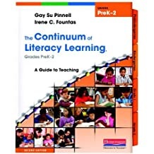 By Irene C. Fountas The Continuum of Literacy Learning, Grades PreK-2, Second Edition: A Guide to Teaching, Second Editi (2nd Edition)