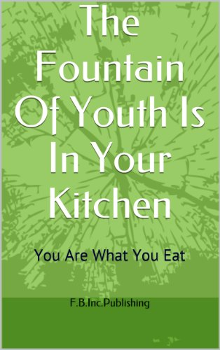 51b5Iu9iPHL - The Fountain Of Youth Is In Your Kitchen